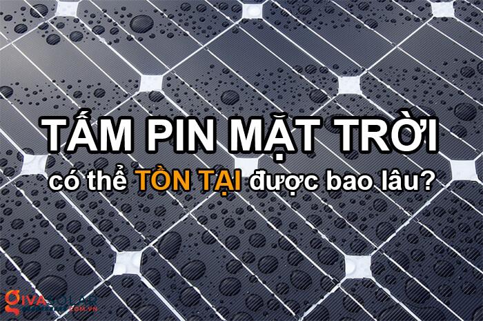 Tấm pin mặt trời có thể hoạt động được bao lâu