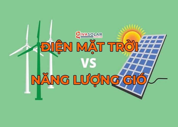 So sánh điện mặt trời với năng lượng gió
