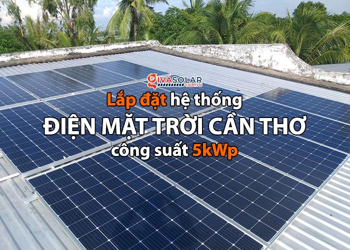 [Điện mặt trời Cần Thơ] Givasolar.com.vn hoàn thành hệ thống áp mái 5 kWp