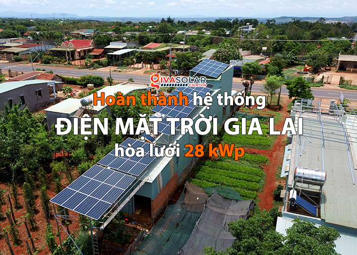 [Điện mặt trời Gia Lai] Hoàn thành lắp đặt hệ thống hóa lưới 28 kWp