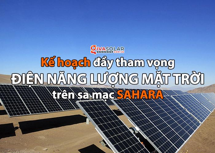 Điện mặt trời trên Sahara: kế hoạch đầy tham vọng này liệu có thành công?