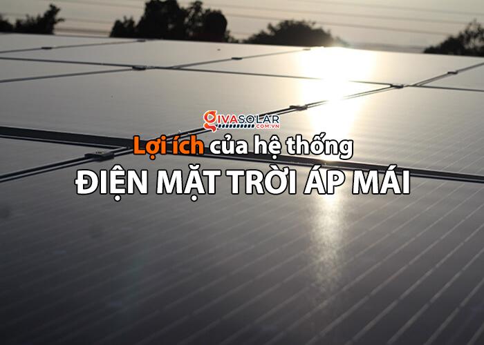 Những cái lợi của điện mặt trời áp mái