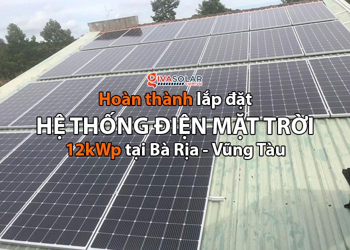Hoàn thành hệ thống năng lượng mặt trời 12kW tại tỉnh Bà Rịa - Vũng Tàu