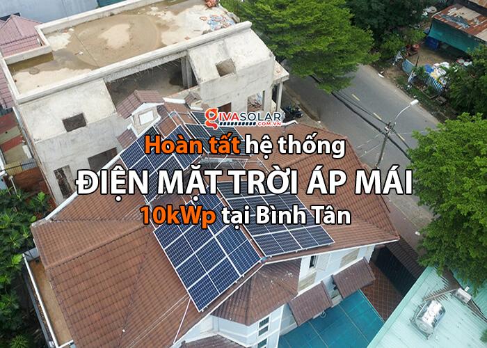Hoàn thành hệ thống điện mặt trời 10kWp cho sinh hoạt gia đình ở Bình Tân