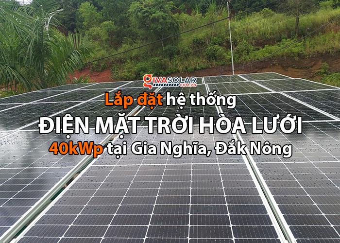Hoàn thành hệ thống điện năng lượng mặt trời hòa lưới 40kWp tại Đắk Nông