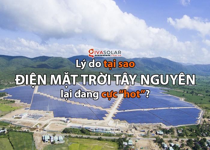 """Tại sao điện mặt trời tại Tây Nguyên lại đang cực """"hot"""" trong năm 2020?"""