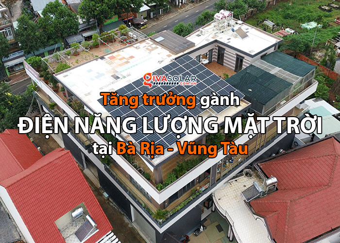 Tăng trưởng điện mặt trời áp mái tại BR-VT và hệ thống 30kWp của anh Thuận
