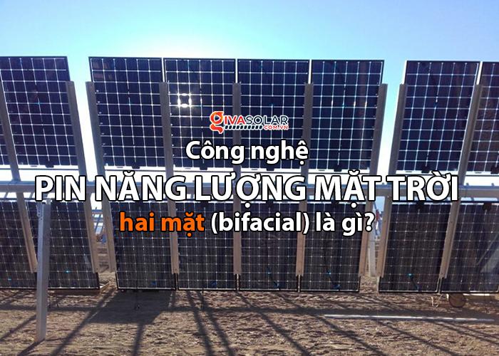 Tấm pin năng lượng mặt trời hai mặt (bifacial solar panels) là gì?