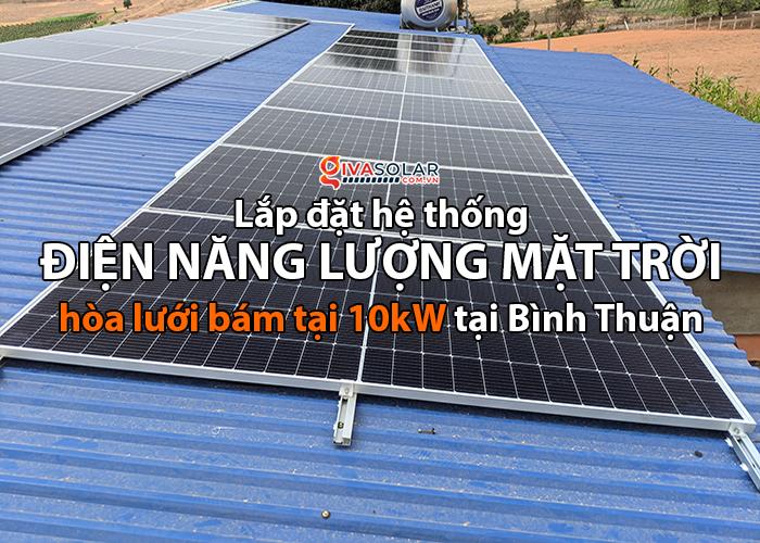 Lắp điện mặt trời hòa lưới bám tải 10kW tại Bình Thuận
